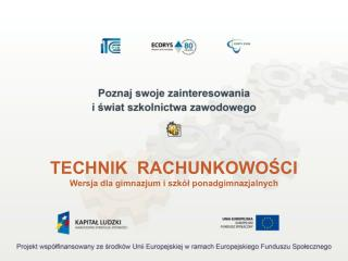 TECHNIK  RACHUNKOWOŚCI Wersja dla gimnazjum i szkół ponadgimnazjalnych