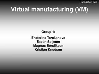 Group 1: Ekaterina Tarakanova Espen Seljemo Magnus Bendiksen Kristian Knudsen