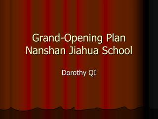 Grand-Opening Plan Nanshan Jiahua School