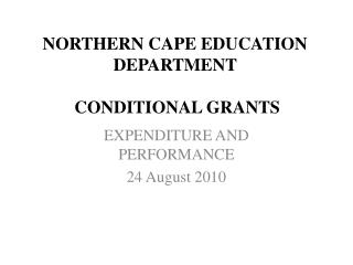 NORTHERN CAPE EDUCATION DEPARTMENT   CONDITIONAL GRANTS