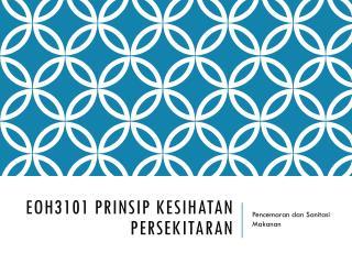 EOH3101  Prinsip kesihatan persekitaran