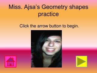 Miss. Ajsa's Geometry shapes practice