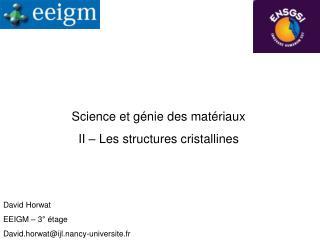 Science et génie des matériaux II – Les structures cristallines