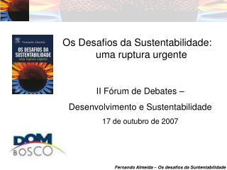 Os Desafios da Sustentabilidade: uma ruptura urgente