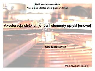 Ogólnopolskie warsztaty Akceleracji i Zastosowań Ciężkich Jonów