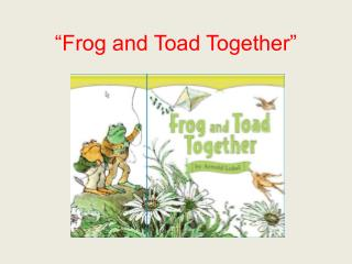"""Frog and Toad Together"""