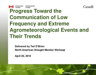 Progress Toward the Communication of Low Frequency and Extreme Agrometeorological Events and Their Trends