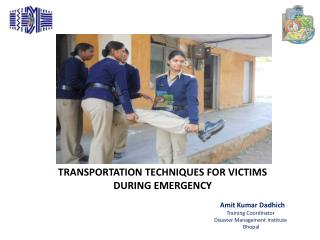 TRANSPORTATION TECHNIQUES FOR VICTIMS DURING EMERGENCY