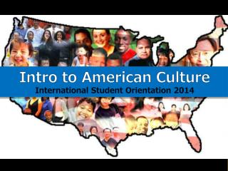 Intro to American Culture International Student Orientation 2014