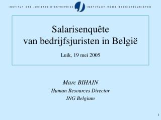 Salarisenquête  van bedrijfsjuristen in België Luik, 19 mei 2005