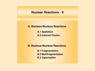 Nuclear Reactions - II