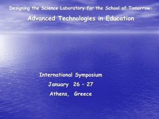 International Symposium January  26 – 27  Athens,  Greece
