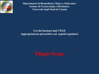 Uso dei farmaci anti-VEGF   Appropriatezza prescrittiva ed  aspetti regolatori