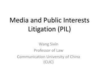 Media and Public Interests Litigation (PIL)