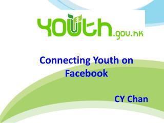 Connecting Youth on Facebook CY Chan