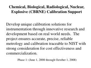 Chemical, Biological, Radiological, Nuclear, Explosive CBRNE Calibration Support