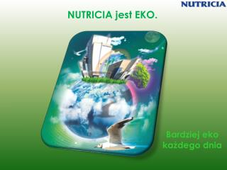 NUTRICIA jest EKO.