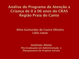 Análise do Programa de Atenção a Criança de 0 à 06 anos do CRAS Região Praia do Canto