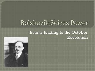 Bolshevik Seizes Power