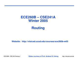 ECE260B – CSE241A Winter 2005 Routing
