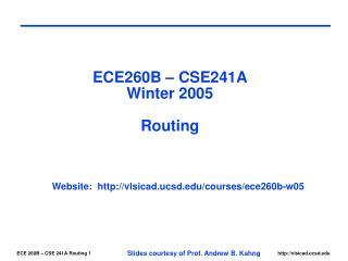 ECE260B � CSE241A Winter 2005 Routing