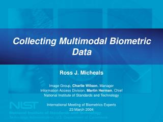 Collecting Multimodal Biometric Data