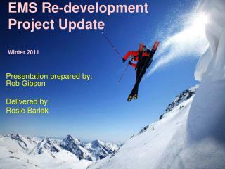 EMS Re-development Project Update Winter 2011