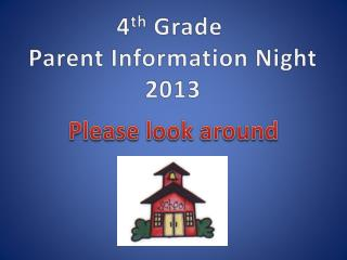 4 th  Grade  Parent Information Night 2013