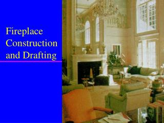 Fireplace Construction and Drafting