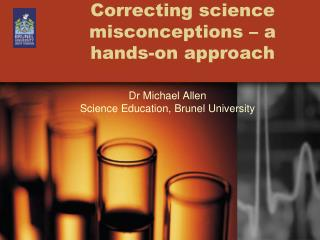 Correcting science misconceptions – a hands-on approach