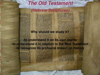 The Old Testament  (Hebrew Scriptures)
