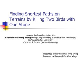 Finding Shortest Paths on Terrains by Killing Two Birds with One Stone