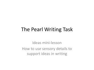 The Pearl Writing Task