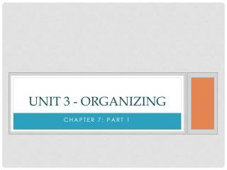 Unit 3 - Organizing