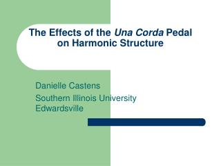The Effects of the  Una Corda  Pedal on Harmonic Structure