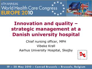 Innovation and quality � strategic management at a Danish university hospital