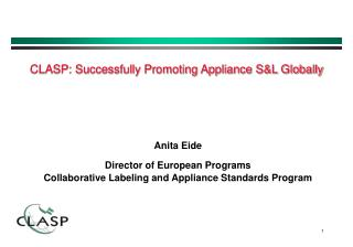Anita Eide Director of European Programs Collaborative Labeling and Appliance Standards Program