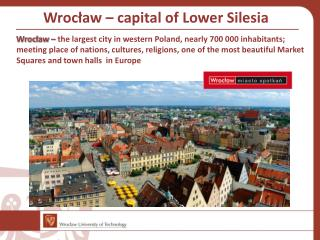 Wroc ł aw – capital of Lower Silesia