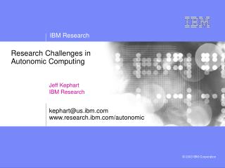 Research Challenges in Autonomic Computing