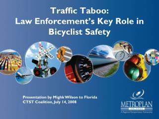 Traffic Taboo:   Law Enforcement�s Key Role in Bicyclist Safety