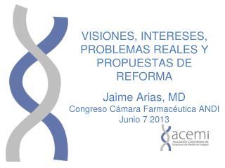 VISIONES, INTERESES, PROBLEMAS REALES Y PROPUESTAS DE REFORMA