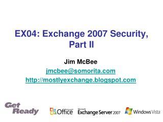 EX04: Exchange 2007 Security, Part II