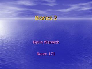 Bionics 2