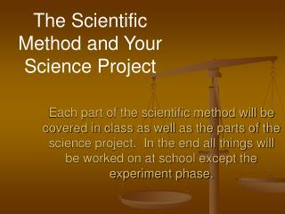 The Scientific      Method and Your Science Project