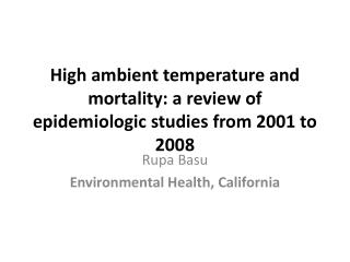 High ambient temperature and mortality: a review of epidemiologic studies from 2001 to 2008