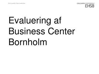 Evaluering af Business Center Bornholm