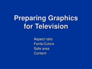 Preparing Graphics for Television