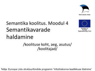 Semantika koolitus . Moodul 4 Semantikavarade haldamine