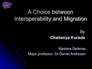 A Choice between  Interoperability and Migration