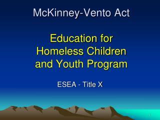 McKinney-Vento Act Education for Homeless Children and Youth Program